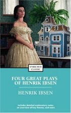 Four Great Plays of Henrik Ibsen: A Dolls House, The Wild Duck, Hedda Gabler, T