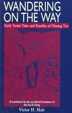 Wandering on the Way : Early Taoist Tales and Parables of Chuang Tzu by...
