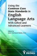Using the Common Core State Standards in English Language Arts with Gifted and A