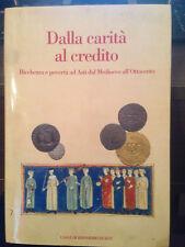 RENATO BORDONE - DALLA CARITA' AL CREDITO - 1a ED. OMNIA  2005
