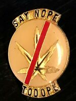 Vintage Collectible Say Nope to Dope Colorful Metal Pinback Pin Back Lapel Pin
