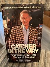 Catcher in Wry by Bob Uecker (1984, Mass Market) Baseball Stories