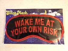 "WAKE ME AT YOUR OWN RISK Sleep Mask 7.5"" x 3"" (333)"