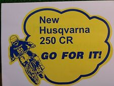 70s HUSQVARNA 250CR GO FOR IT DECAL VMX AHRMA MX PENTON KTM OSSA PUCH SACHS