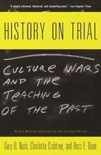 History on Trial: Culture Wars and the Teaching of the Past, Dunn, Ross, Crabtre