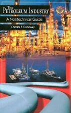 NEW - The Petroleum Industry: A Nontechnical Guide by Conaway, Charles F.