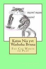 Katos Nia Yvt Washoha Bvnna : Fat Cat Wants to Play by George Gregory and...