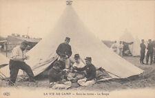 CPA GUERRE 14-18 WW1 la vie au camp sous les tentes la soupe