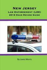New Jersey Law Enforcement (LEE) 2016 Exam Review Guide by Lewis Morris...