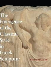 The Emergence of the Classical Style in Greek Sculpture HCDJ Richard Neer Book