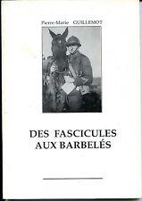 DES FASCICULES AUX BARBELES - Pierre-Marie Guillemot - Guerre 39-45