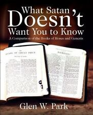What Satan Doesn't Want You to Know : A Comparison of the Books of Moses and...