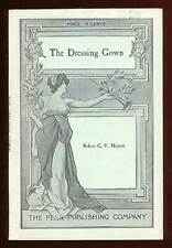 Robert C V MEYERS / The Dressing Gown A Farce in One Act 1914