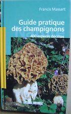 Guide pratique des champignons 400 espèces décrites /H18