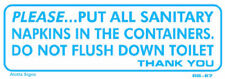 Please Put All Sanitary Napkins in the Containers. Do Not Flush Down the Toilet.