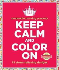 Zendoodle Coloring Presents Keep Calm and Color On : 75 Stress-Relieving Design…