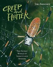 Creep and Flutter: The Secret World of Insects and Spiders-ExLibrary