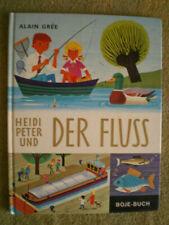 Heidi Peter und der Fluß - Kinderbuch Wissen Fluß Wassertiere Schleuse Stauwerk