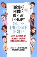 Turning Points in Play Therapy and the Emergence of Self Applic... 9781785923883
