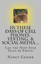 In These Days of Cell Phones, Texting, and Social Media... : Can the Nest...