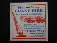 BRISBANE VALLEY CRANE HIRE 4 TAREE RD FERNVALE 0754267799 COASTER
