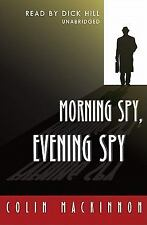 Morning Spy, Evening Spy: Library Edition 2006 by MacKinnon, Colin 07 Ex-library
