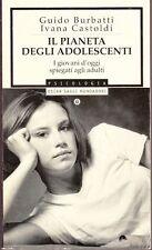 1999: G.BURBATTI E I. CASTOLDI-IL PIANETA DEGLI ADOLESCENTI-PSICOLOGIA-MONDADORI