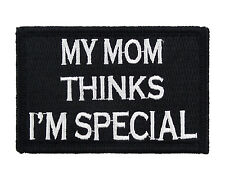 My Mom Thinks I'm Special Black & White Hook & Loop Embroidered Morale Tags