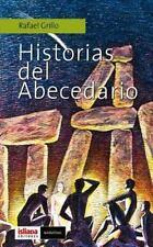 Historias Del Abecedario: By Grillo, Rafael