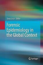 Forensic Epidemiology in the Global Context (2015, Paperback)