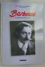 BARBUSSE par SANITAS, Jean et: Barbusse. La passion d'une vie.