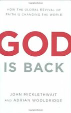 God Is Back: How the Global Revival of Faith Is Ch