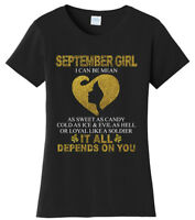 Funny September Girl Can Be Mean Birthday T Shirt  New Graphic Tee