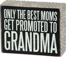 "PBK Small Wooden 5"" x 4"" Box Sign ""Only The Best Moms Get Promoted to Grandma"