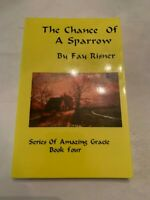 2008 The Chance Of A Sparrow by Fay Risner Signed Amazing Gracie Book 4