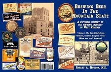 Brand New! History of West Virginia Breweries, Vol 1-300+ images/Eastern WV