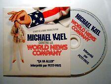 CD SINGLE B.O. FILM ▓ MICHAEL KAEL CONTRE WORLD NEWS COMPANY : CA VA ALLER