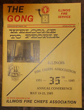 1985 ILLINOIS FIRE CHIEFS ASSOCIATION CONFERENCE PUBLICATION THE GONG PEORIA IL