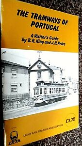 THE TRAMWAYS OF PORTUGAL: A VISITOR'S GUIDE / B R King & J H Price (1983)
