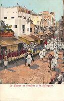 Tangier Morocco c1906 Postcard Le Sultan Se Rendant A La Mosque Tanger Maroc