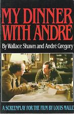 My Dinner With Ardre, Screenplay by Wallace Shawn & Andre Gregory, First Edition