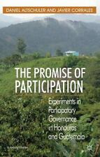 The Promise Of Participation: Experiments In Participatory Governance In Hond...