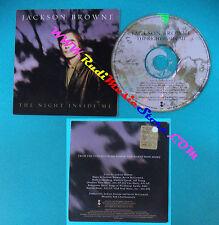 CD Singolo Jackson Browne The Night Inside Me PRCD 1809-2 SPAIN CARDSLEEVE(S26)