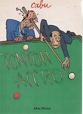 CABU. Tonton Accro. Albin Michel 1988. Albin Michel EO. Etat neuf