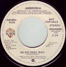 AMBROSIA No Big Deal ((**NEW-UNPLAYED 45 DJ**)) from 1980