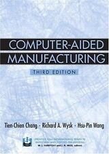 Computer-Aided Manufacturing (3rd Edition) by Chang, Tien-Chien, Wysk, Richard