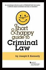 Short & Happy Guide To Criminal Law Joseph Kennedy