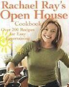 Rachael Rays Open House Cookbook: Over 200 Recipes for Easy Entertaining by Rac