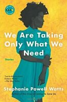 We Are Taking Only What We Need: Stories (Art of the Story)