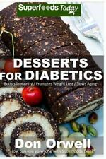Natural Weight Loss Transformation: Desserts for Diabetics : Over 50 Quick...